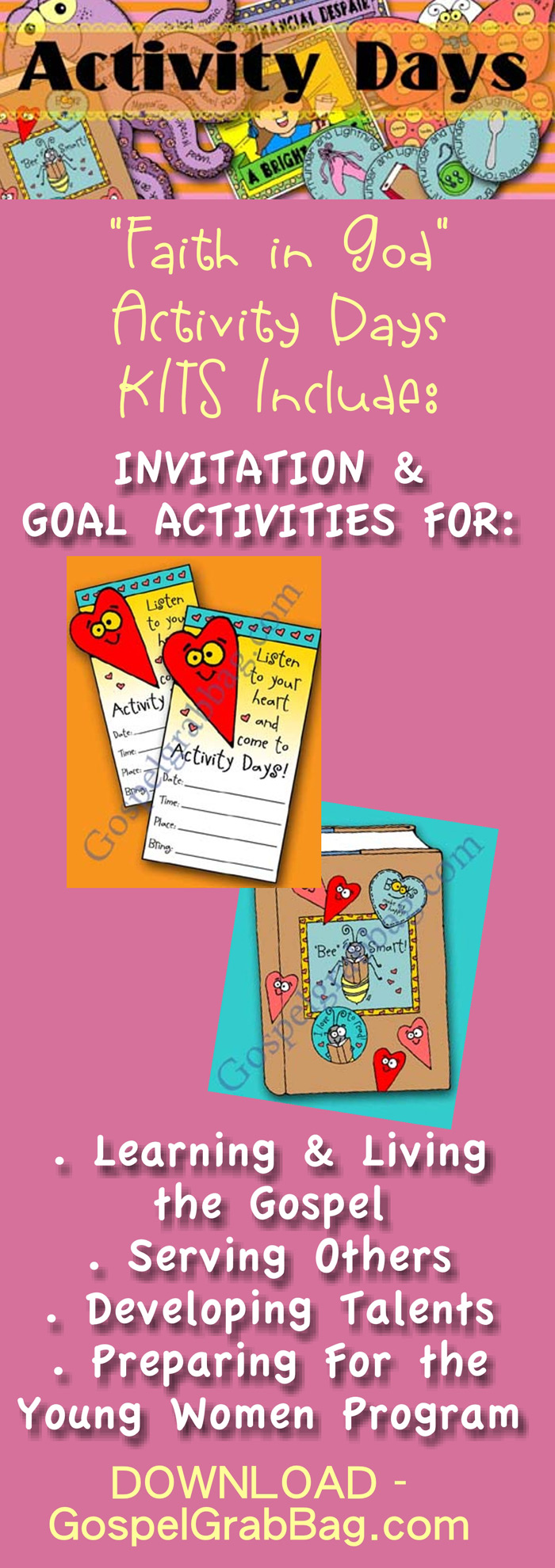 Faith in God ACTIVITY DAYS Kits include an invitation and one or more activities for every goal in the Program. DOWNLOAD them all here at GospelGrabBag.com