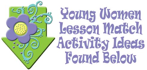 YOUNG WOMEN LDS Lesson Helps, Activities to match lessons, lesson ideas, arrow 1, gospelgrabbag.com