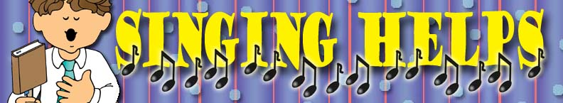 Banner: Singing Helps, Primary Sharing TIme, Singing Fun, music leader, gospelgrabbag.com