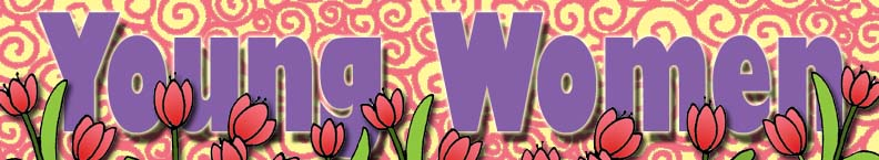 BANNER: Young Women, Come, Follow Me lesson activities, gospelgrabbag.com