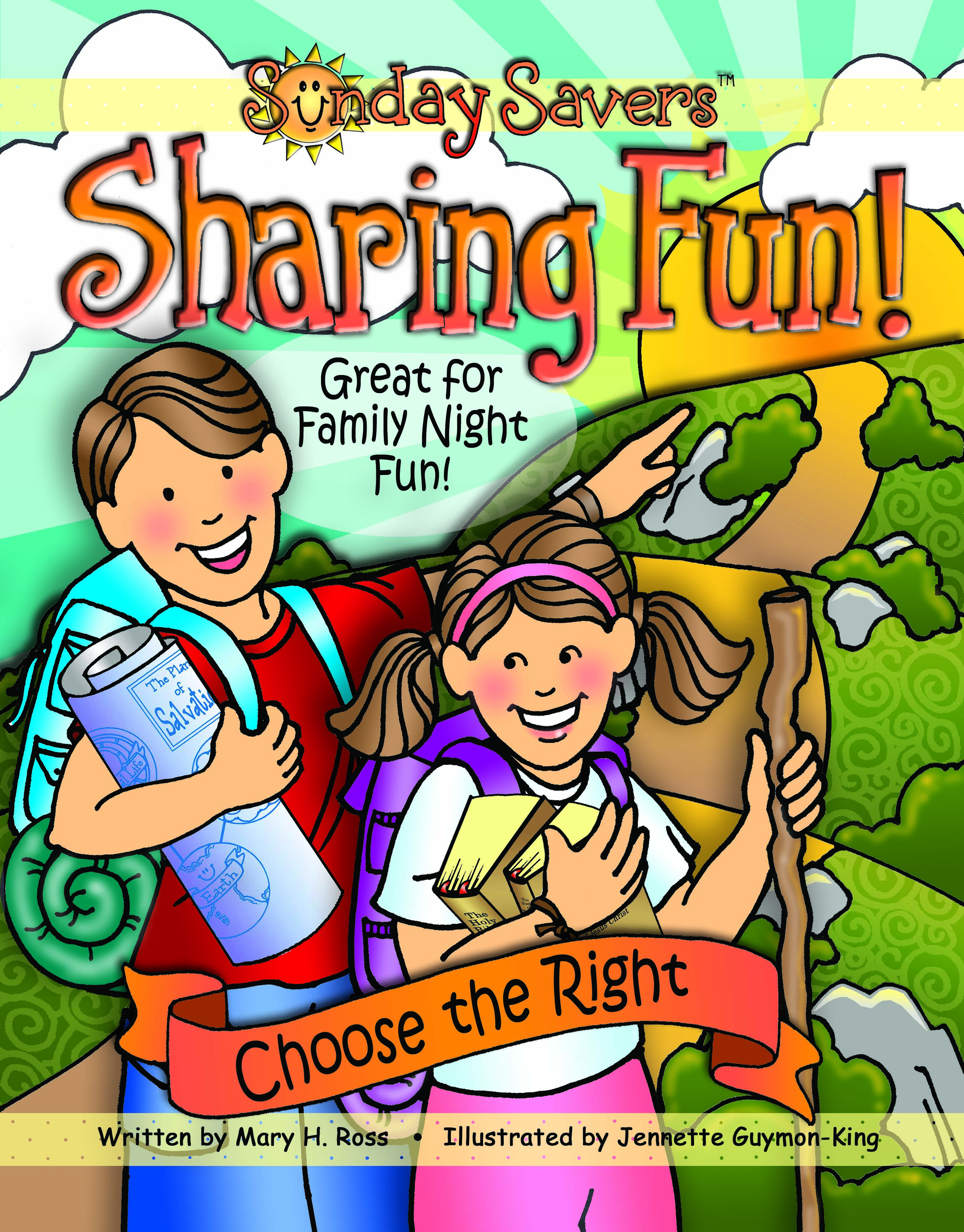 SHARING TIME 2017 Choose the Right theme, Sunday Savers Sharing Fun, Mary H. Ross, Jennette Guymon King, book or CD-ROM, gospelgrabbag.com