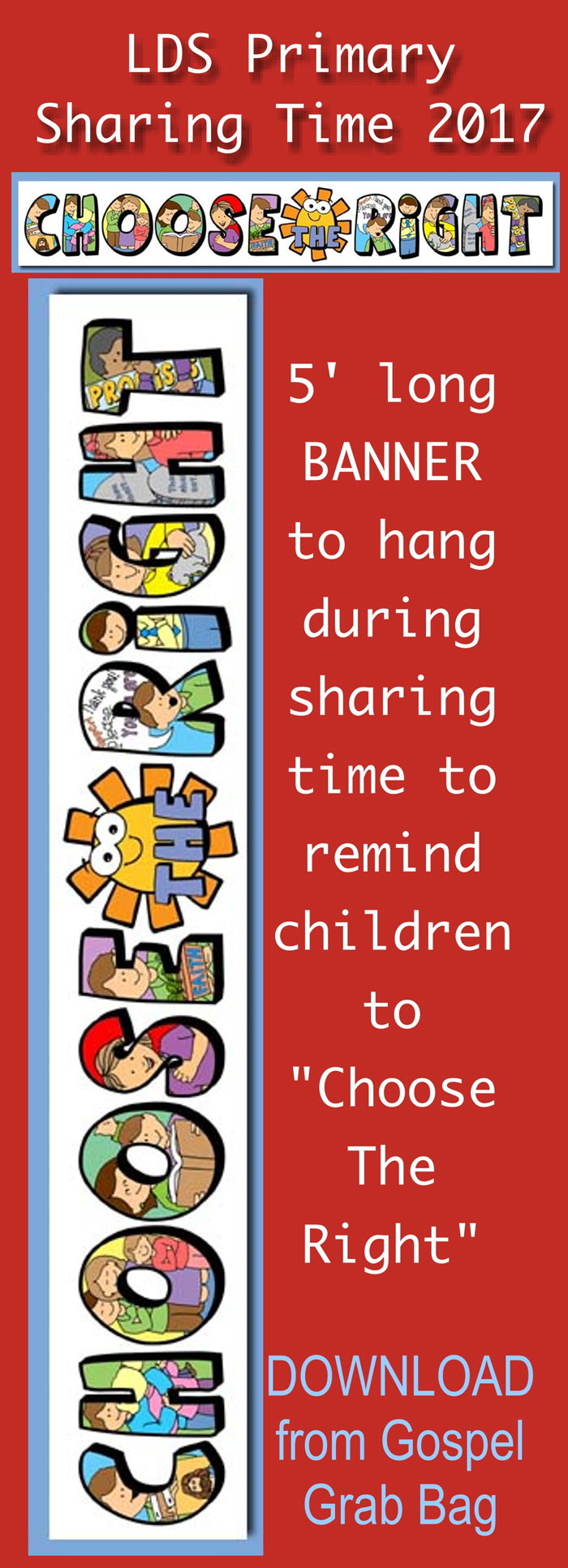 """DOWNLOAD Primary 2017 Sharing Time 5' long banner to display during sharing time to remind children to """"CHOOSE THE RIGHT"""", GospelGrabBag.com"""