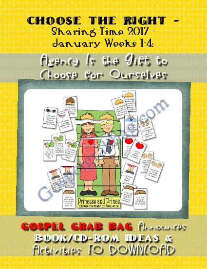 AGENCY: Choose the Right - Sharing Time 2017 - January Weeks 1-4: Agency Is the Gift to Choose for Ourselves, Sunday Savers BOOK/CD-ROM Ideas & Activities TO DOWNLOAD, gospelgrabbag.com