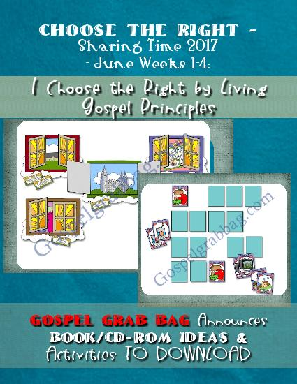 CHOOSE THE RIGHT: Sharing Time 2017 - June Weeks 1-4: I Choose the Right by Living Gospel Principles, Sunday Savers activities and more, gospelgrabbag.com