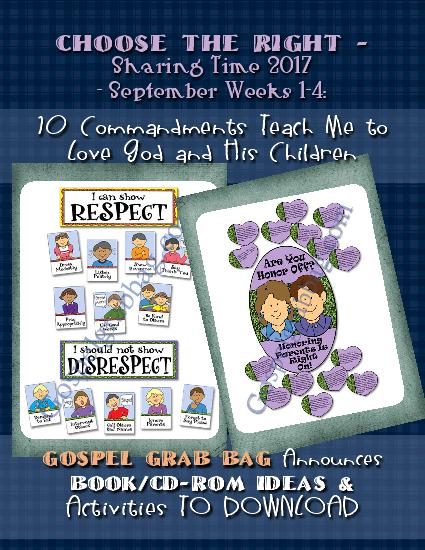 SABBATH DAY: Choose the Right - Sharing Time 2017 - August Weeks 1-4: I Choose to Fill My Life with Things that Invite the Spirit, Sunday Savers activities and more, gospelgrabbag.com