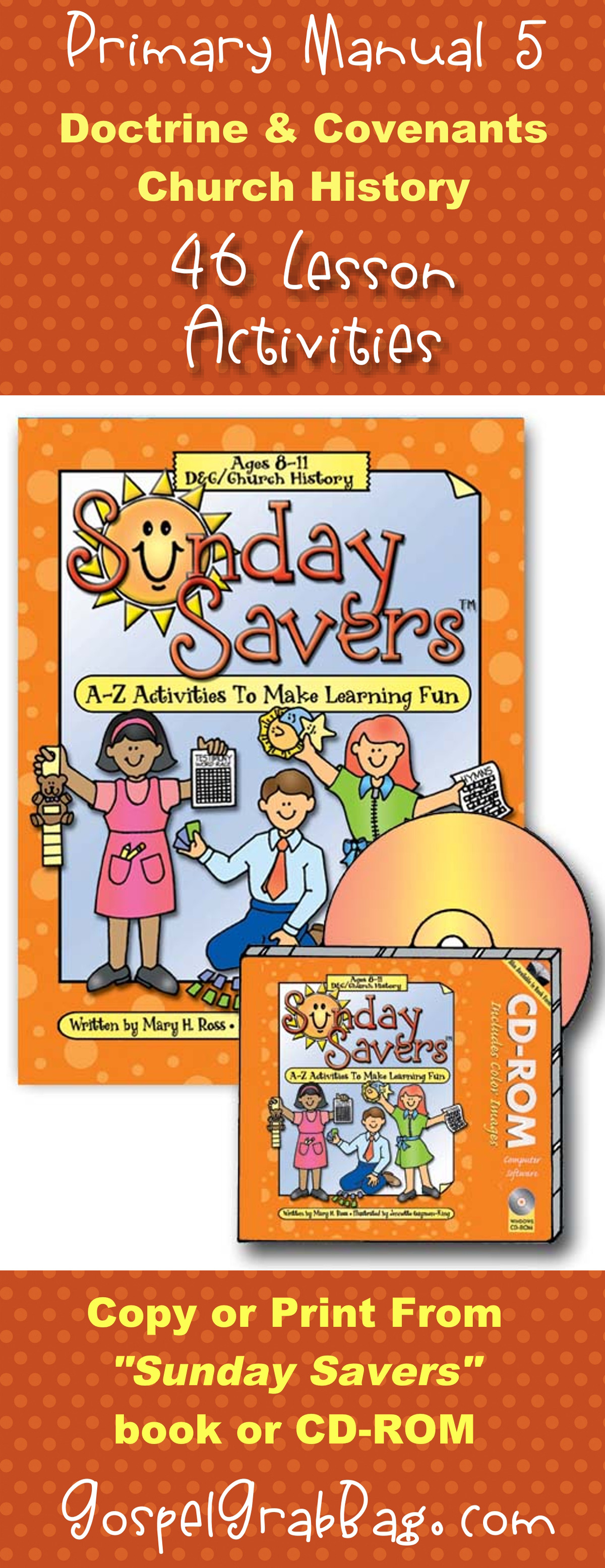 SUNDAY SAVER book and CD-ROM, Doctrine and Covenants and Church History, A-Z Activities to Make Learning Fun, By Mary H. Ross and Jennette Guymon-King, GospelGrabBag.com