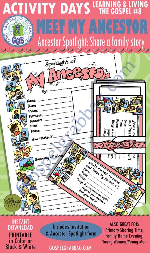 $3.00 FAMILY HISTORY: Activity Days: Learning and Living the Gospel, Goal 8 Invitation, Activity: MEET MY ANCESTORS SPOTLIGHT – learn and tell about your ancestors
