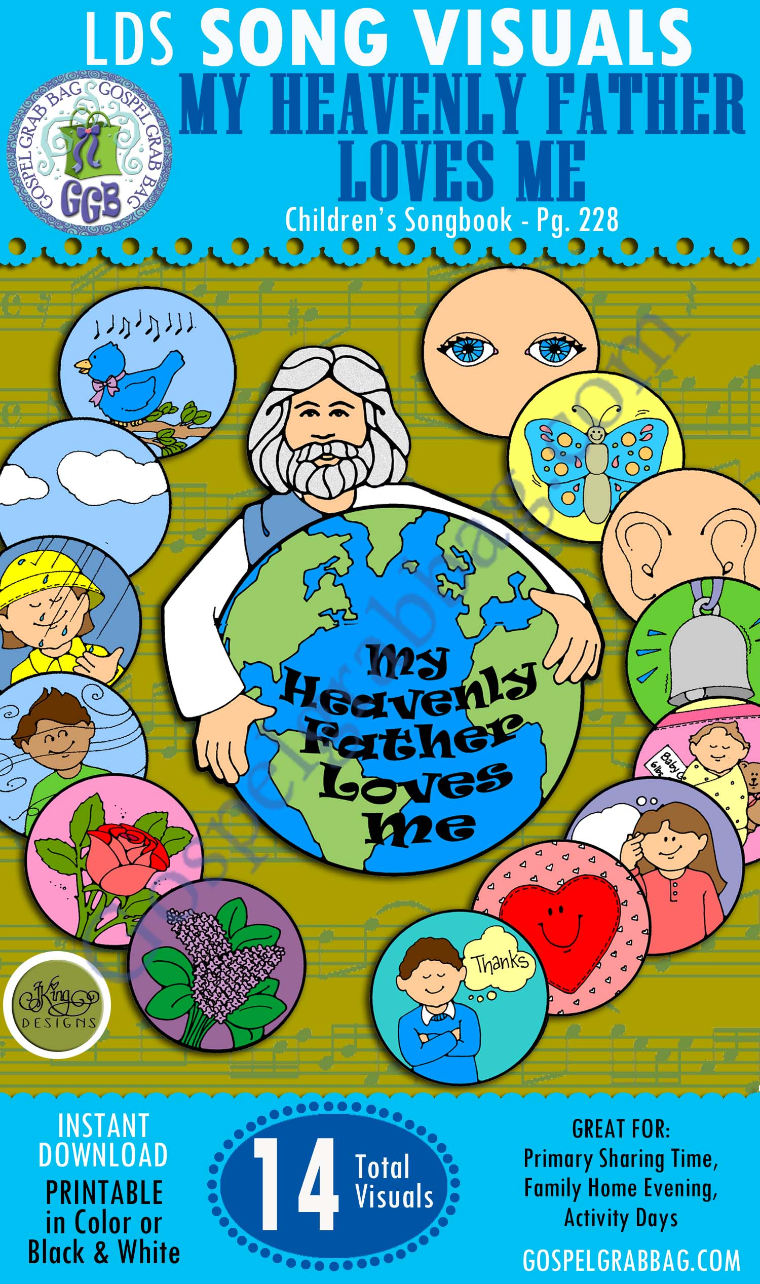 MY HEAVENLY FATHER LOVES ME: Primary Song Visuals to print in color, ready-to-use – Illustrated by Jennette Guymon-King, Author, Mary H. Ross, music leaders use visuals to teach children songs for the Sacrament Meeting Presentation – practice songs - Singing Time Visuals to DOWNLOAD from gospelgrabbag.com