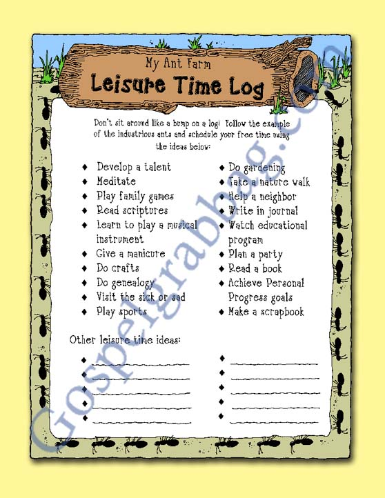 "MY ANT FARM LEISURE TIME LOG – Activity for November Young Women – Theme: ""Spiritual and Temporal Self-Reliance"" – Lesson #1 Theme: What does it mean to be self-reliant?, LDS - Christian lesson activities to download from gospelgrabbag.com"
