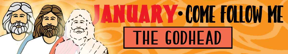 "January Come Follow Me Lesson Activities - Theme: ""The Godhead"""