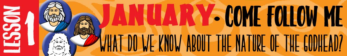"""January Lesson #1 Come Follow Me Lesson Activities - Theme: """"What do we know about the nature of the Godhead?"""""""