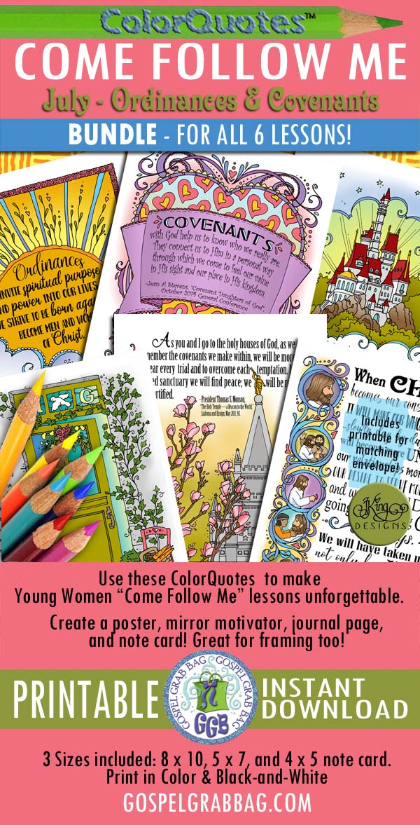 Quotes to Color - ColorQuotes for July Young Women, Come Follow Me Lessons 1-6 Theme: Ordinances and Covenants, printables BUNDLE, Quote for Every Lesson, GospelGrabBag.com