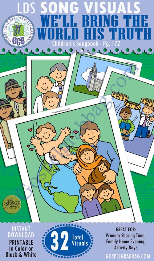"""$2.00 SONG VISUAL: """"We'll bring the World His Truth,"""" Children's Songbook, 172, Primary Music, Singing Practice, GospelGrabBag.com"""