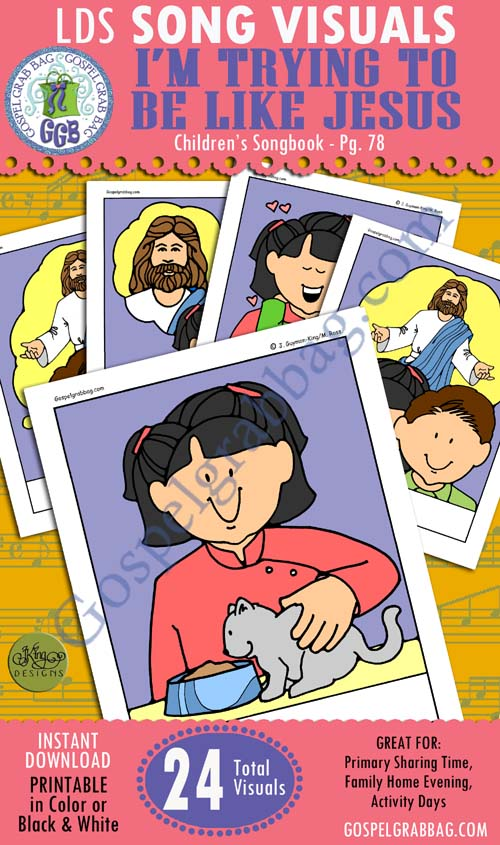 I'M TRYING TO BE LIKE JESUS: Primary Song Visuals to print in color, ready-to-use – Illustrated by Jennette Guymon-King, Author, Mary H. Ross, music leaders use visuals – practice songs - Singing Time Visuals to DOWNLOAD