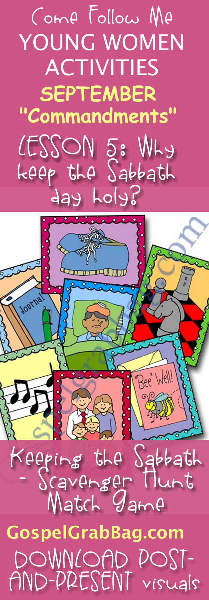 """SABBATH DAY: Come Follow Me – LDS Young Women Activities, September Theme: """"Commandments"""", Lesson #5 Why are we commanded to keep the Sabbath day holy? POST-AND-PRESENT: Keep the Sabbath – Scavenger Hunt or Match Game – activities to download from gospelgrabbag.com"""