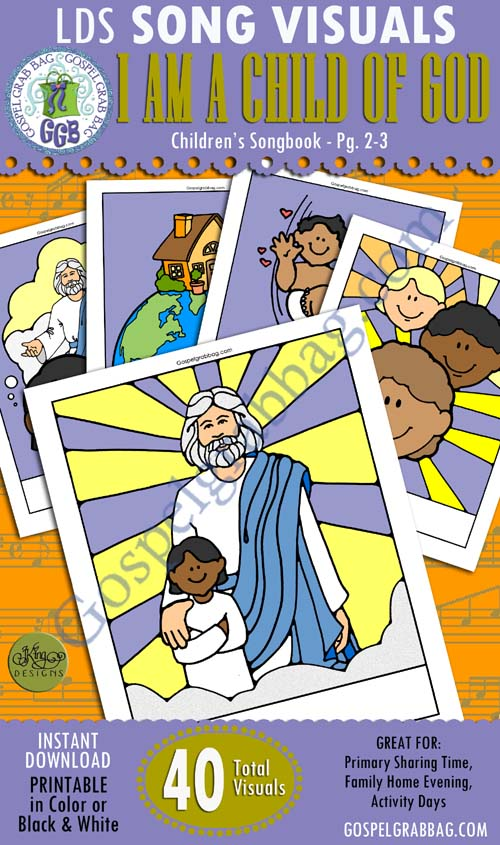 $3.50 I AM A CHILD OF GOD: Primary Song Visuals to print in color, ready-to-use – Illustrated by Jennette Guymon-King, Author, Mary H. Ross, music leaders use visuals to teach children songs for the Sacrament Meeting Presentation – practice songs - Singing Time Visuals to DOWNLOAD from gospelgrabbag.com