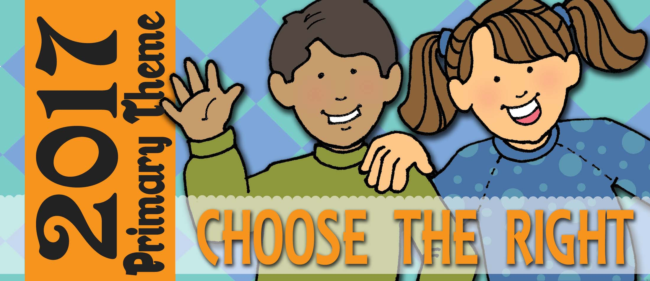 """Primary Sharing Time 2017 Primary Theme """"Choose the Right"""""""