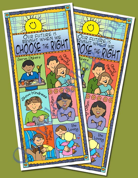 "CHOOSE THE RIGHT bookmark to match the 2017 Primary Theme ""Choose the Right"", FREE, gospelgrabbag.com"