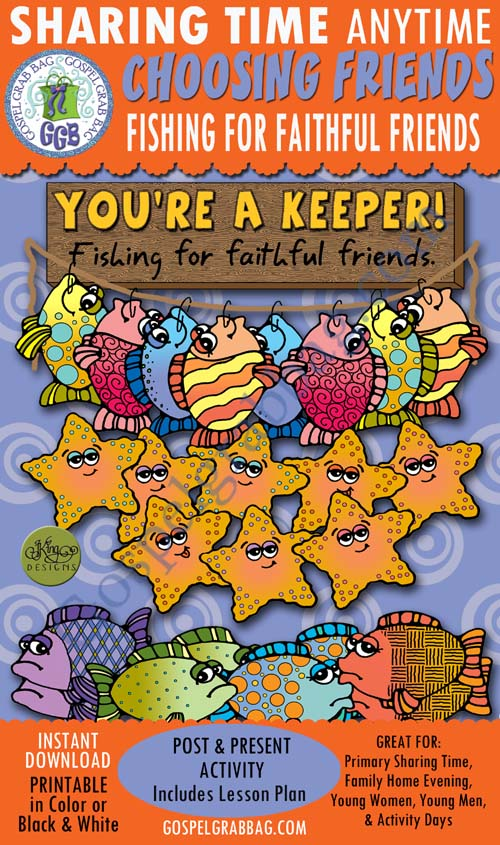 August Week 1 Sharing Time, FRIENDS Activity: You're a Keeper: Fishing for Faithful Friends - Having good friends will help me choose he the right., Primary Sharing Time, Family Home Evening, Come Follow Me, GospelGrabBag.com