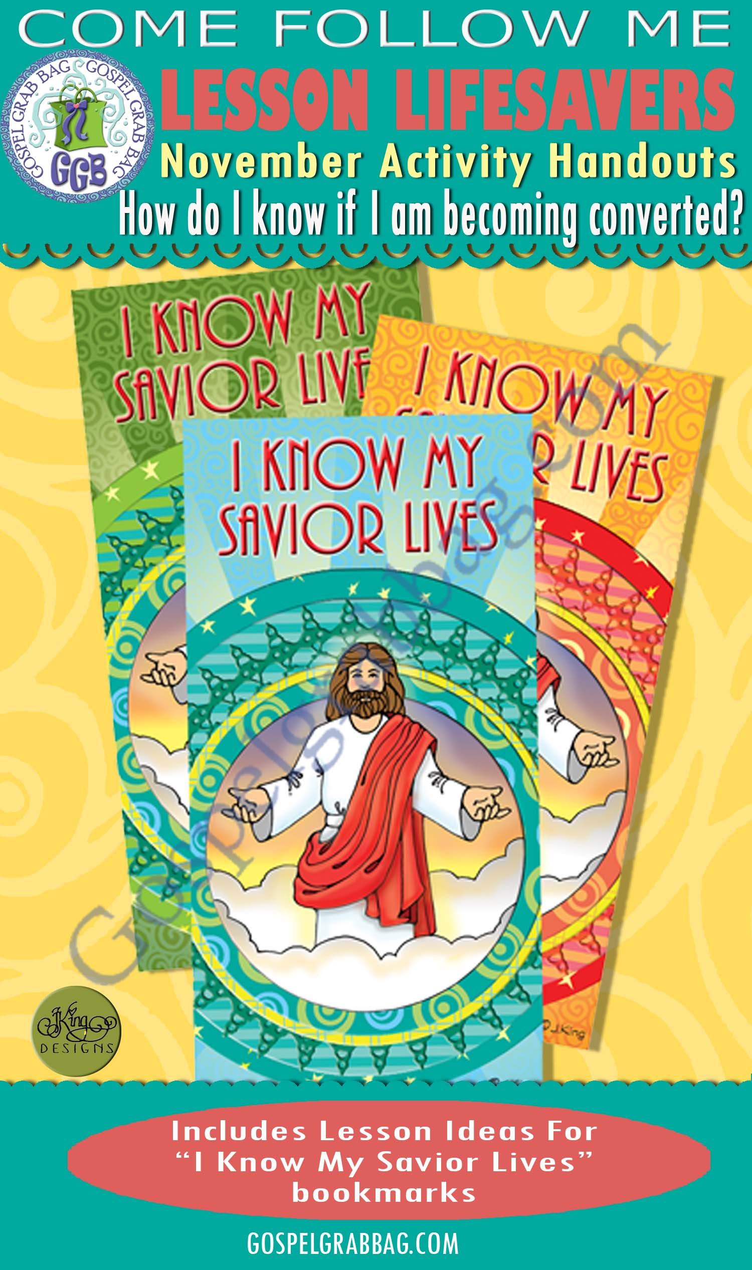 "$175 NOV. Lesson 2 - Come Follow Me ""How do I know if I am becoming converted?"" ACTIVITY - HANDOUT: I Know My Savior Lives bookmarks"