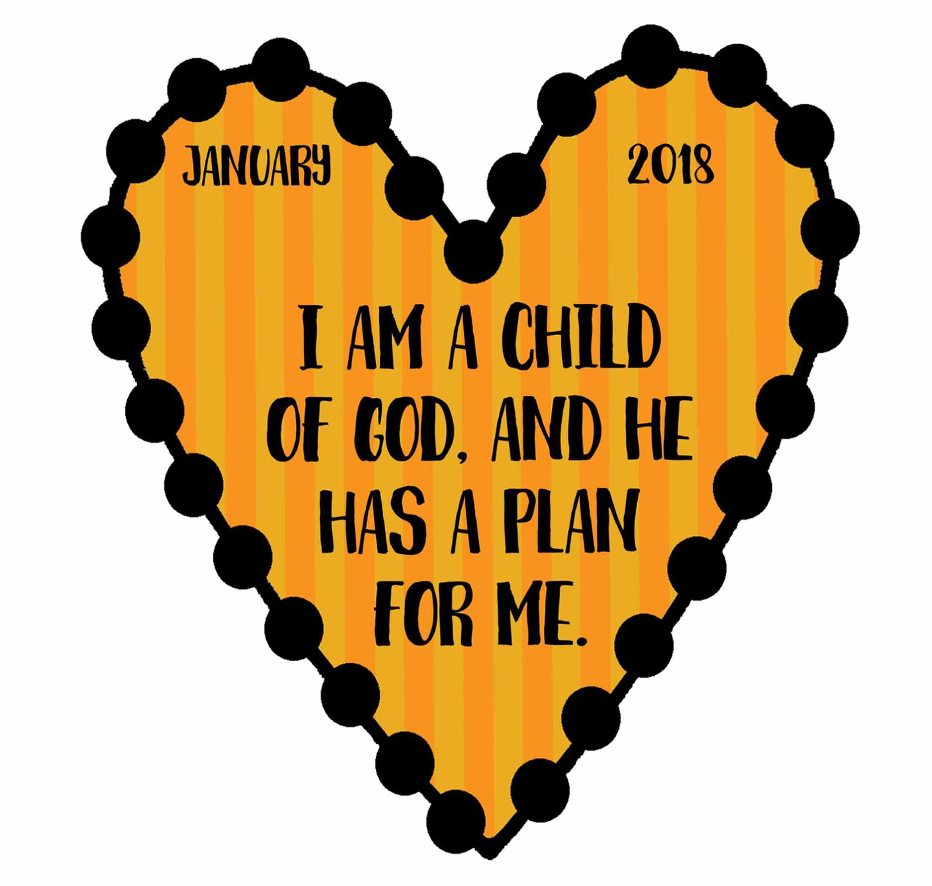 "2018 Sharing Time Theme - JANUARY ""I Am a Child of God, and He Has a Plan for Me."""