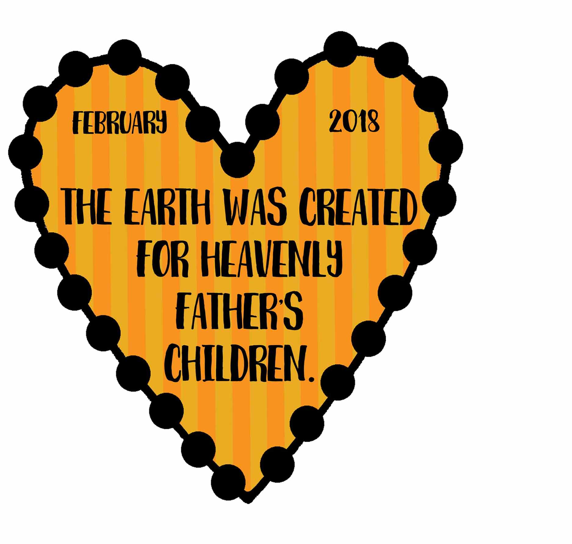 "2018 SharingTime Theme FEBRUARY - ""The earth was created for Heavenly Father's children."""