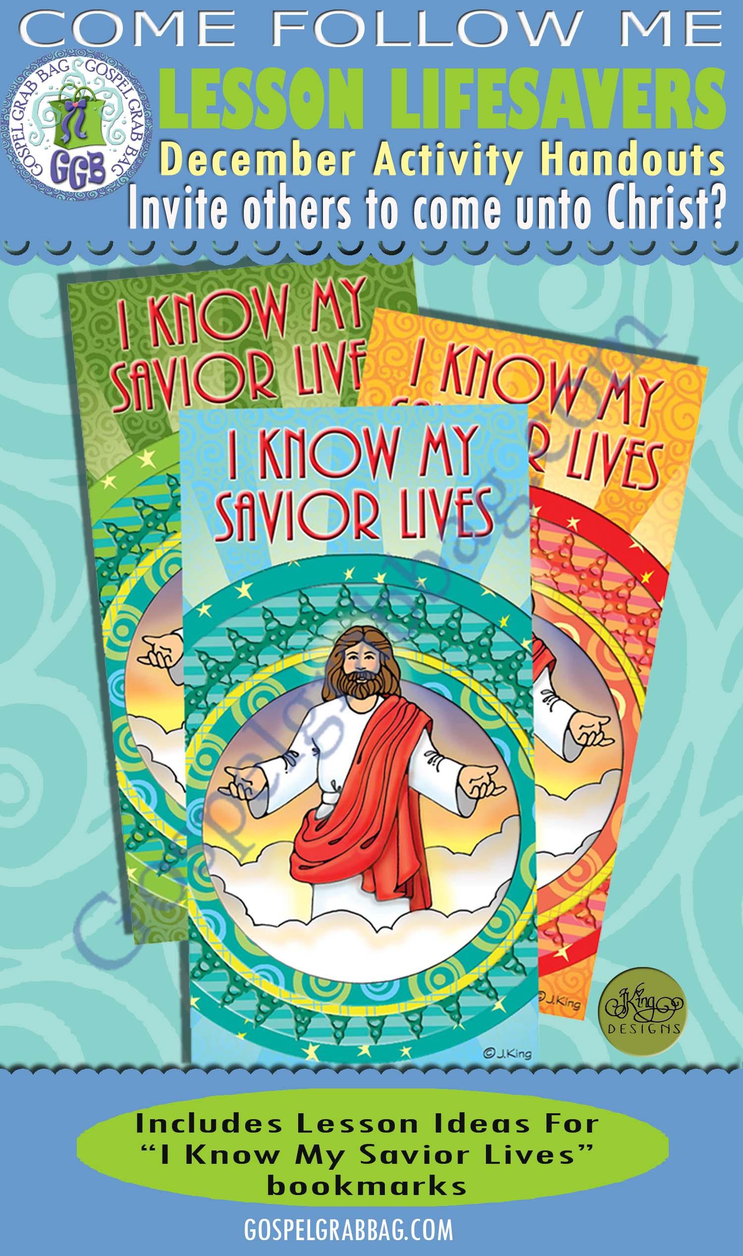 "$1.75 December Lesson 1 - Come Follow Me ""How can I invite others to come unto Christ?"" ACTIVITY: I Know My Savior Lives bookmarks, GospelGrabBag.com"