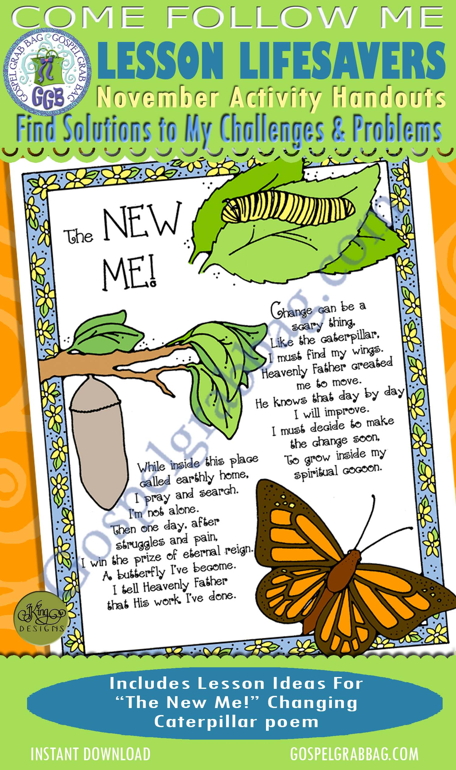"$1.75 November Lesson 7 - Come Follow Me ""How can I find solutions to my challenges and problems?"" ACTIVITY: The New Me! Changing Caterpillar poem, butterflies, GospelGrabBag.com"