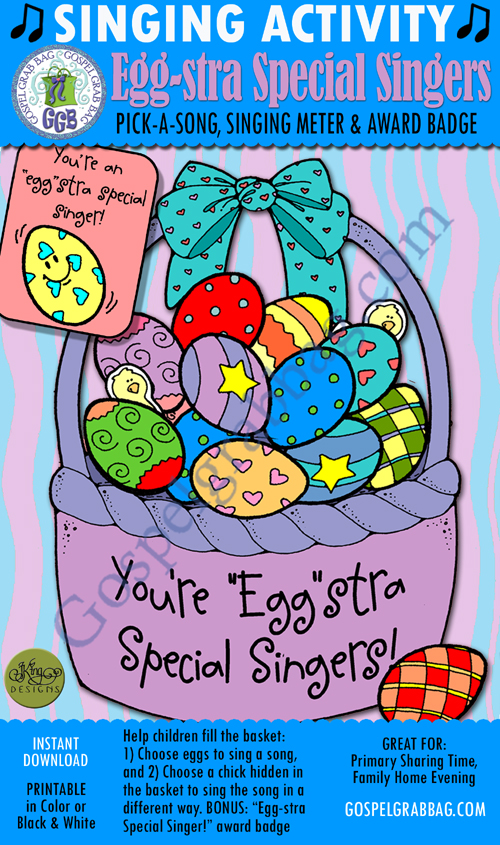 """$3.00 """"EGG""""STRA SPECIAL SINGERS Pick-a-Song & Singing Meter: Primary Music Singing Time Activities to Motivate Children to Sing, download from GospelGrabBag.com"""