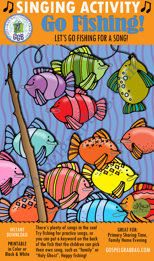 $3.00 GO FISHING pick-a-song: Primary Music Singing Time Activities to Motivate Children to Sing, download from GospelGrabBag.com