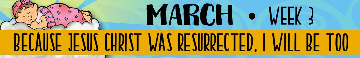 2018 Theme banner-March3 THEME: Because Jesus was resurrected, I will be tool.